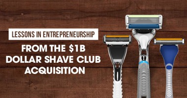 Lessons in Entrepreneurship From the $1B Dollar Shave Club Acquisition