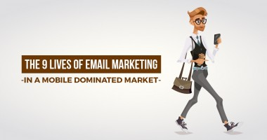 The 9 Lives of Email Marketing (in a Mobile Dominated Market)